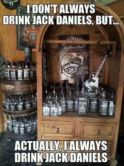 I Don't Always Drink Jack Daniel's, But...